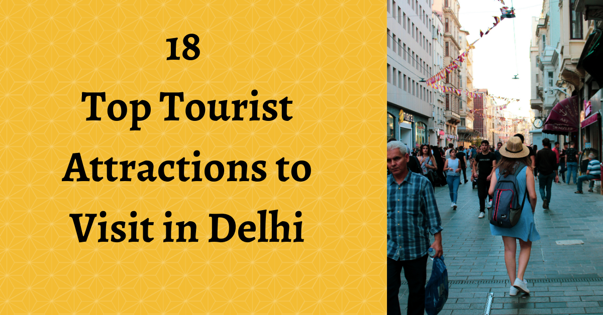 18 Top Tourist Attractions to Visit in Delhi