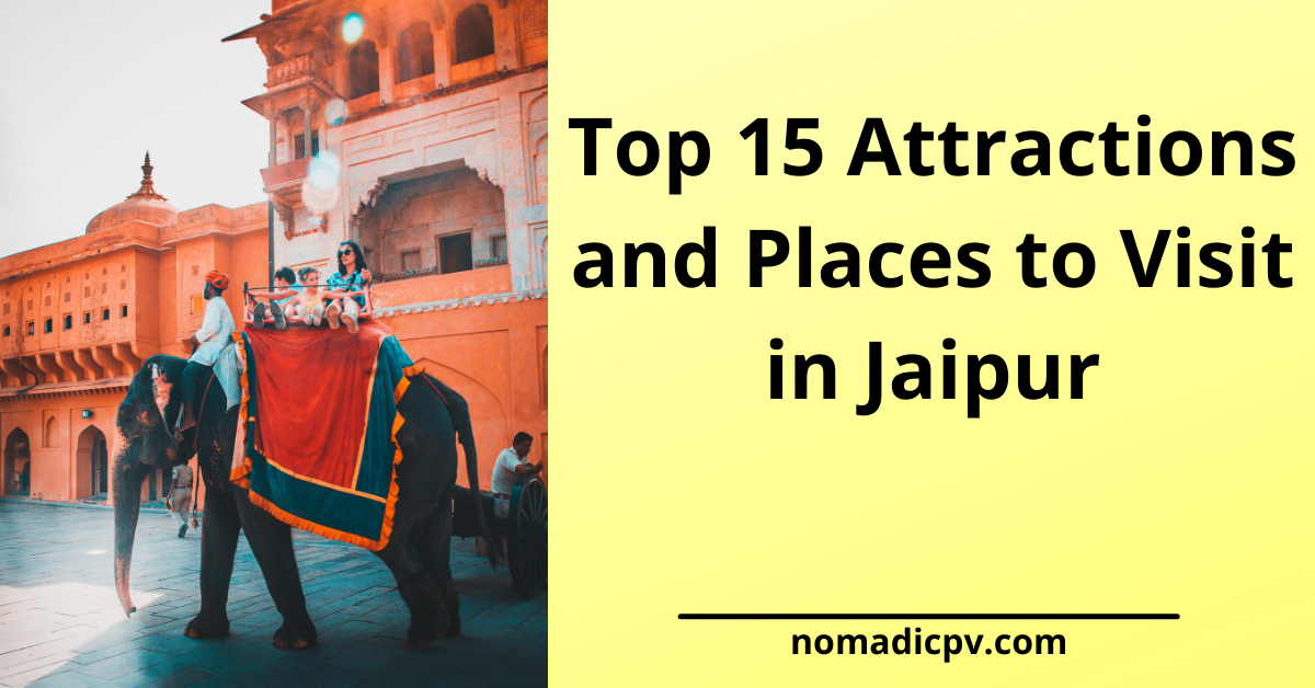 Top 15 Attractions and Places to Visit in Jaipur