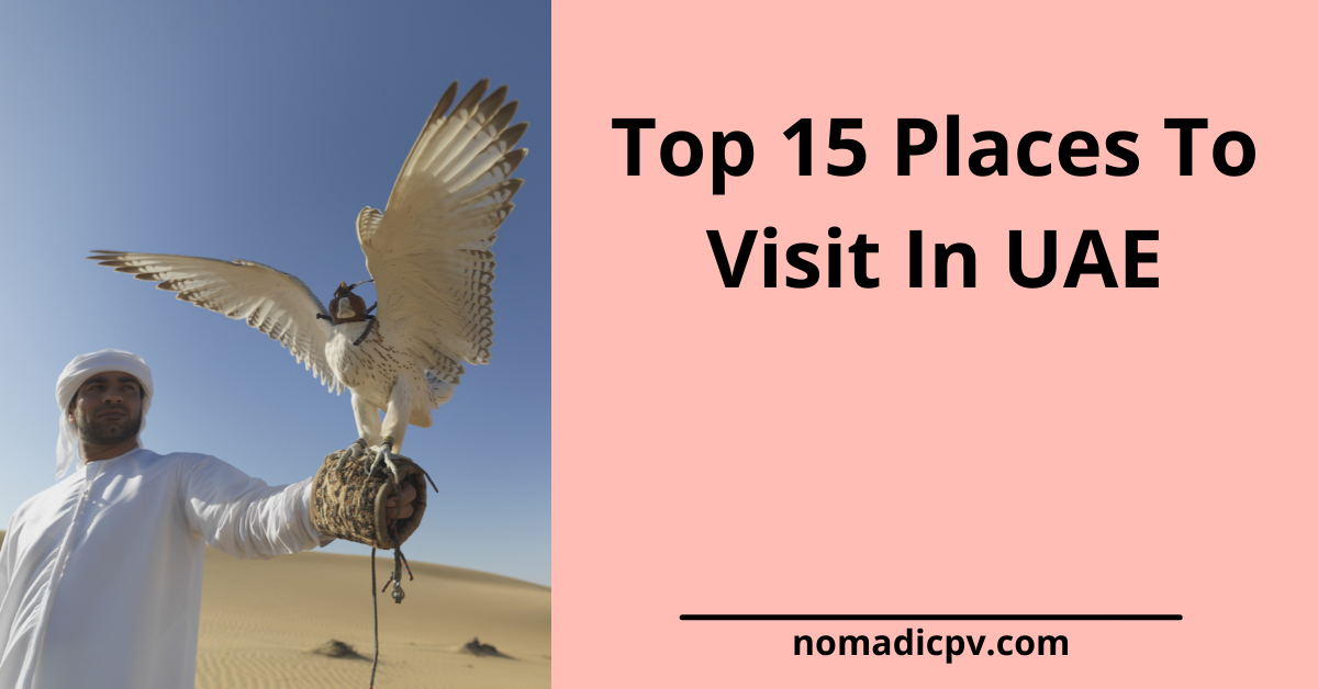 Top 15 Places to visit in UAE
