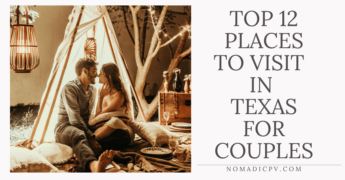Top 12 Places to Visit in Texas for Couples